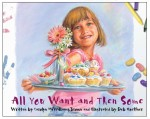 "over design and illustration as well as interior illustrations for Award-winning Children's Book ""All You Want and Then Some"" by Carolyn Brown."
